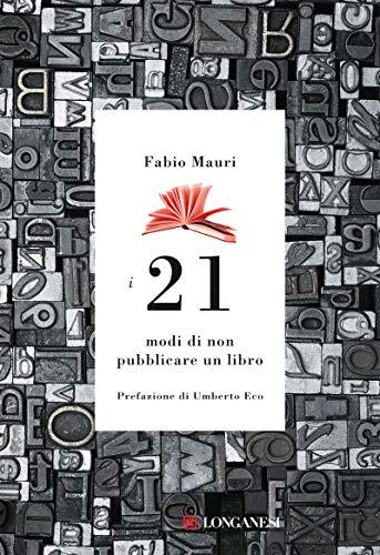 I 21 modi di non pubblicare un: Mauri, Fabio