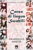 9788830711143: Corso di lingua swahili. Grammatica, esercizi, vocabolario