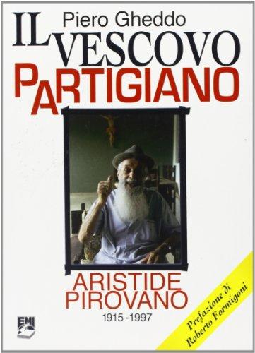 9788830717169: Il vescovo partigiano. Aristide Pirovano (1915-1997)