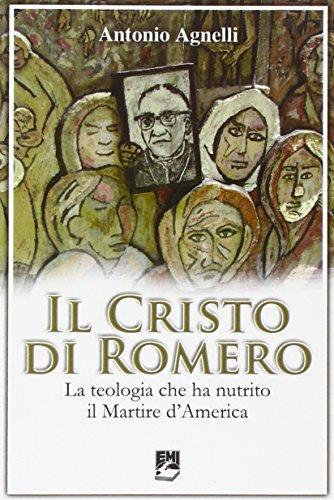 9788830718715: Il Cristo di Romero. La teologia che ha nutrito il Martire d'America