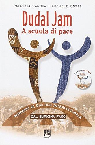 9788830719514: Dudal Jam. A scuola di pace. Percorsi di dialogo interculturale dal Burkina Faso