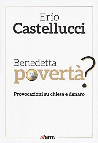 9788830724945: Benedetta povertà? Provocazioni su chiesa e denaro
