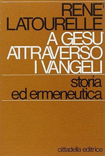 A Gesù attraverso i vangeli: storia ed ermeneutica (8830801623) by René Latourelle