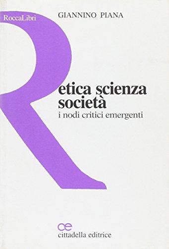 9788830808300: Etica scienza società. I nodi critici emergenti