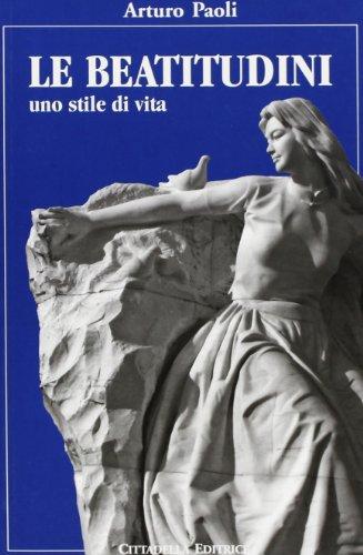 Le beatitudini. Uno stile di vita (9788830809079) by [???]