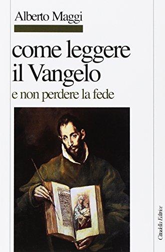 9788830809321: Come leggere il Vangelo (e non perdere la fede)