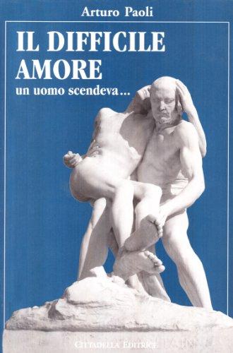Il difficile amore. Un amore scendeva... (9788830809505) by [???]