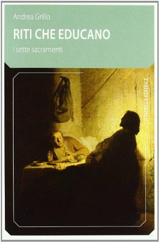 9788830811577: Riti che educano, i sette sacramenti (Comunità cristiana. Linee emergenti)