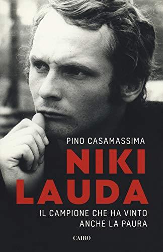 9788830900646: Niki Lauda. Il campione che ha vinto anche la paura