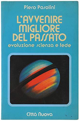 9788831120159: L'avvenire migliore del passato. Evoluzione, scienza e fede