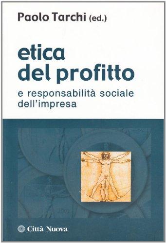 Etica del profitto e responsabilità sociale dell'impresa.: Tarchi,Paolo (ed.).