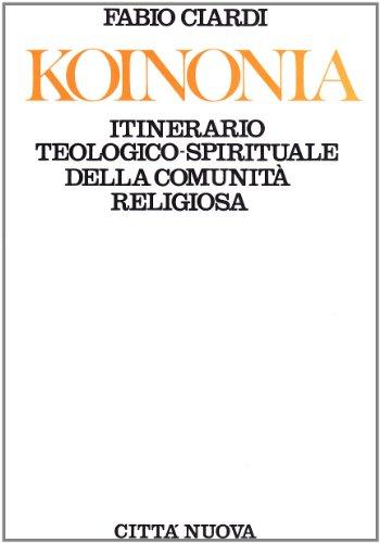 9788831132237: Koinonia. Itinerario teologico-sporituale della comunità religiosa