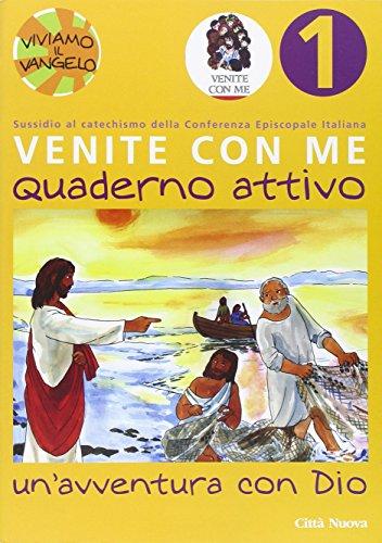 Venite con me. Un'avventura con Dio. Quaderno: Heinsdorff, Christiane; Bolkart,