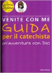 Venite con me. Un'avventura con Dio. Guida: Heinsdorff, Christiane; Bolkart,
