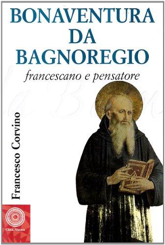 9788831153621: Bonaventura da Bagnoregio francescano e pensatore