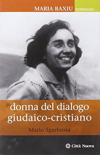 9788831155298: Maria Baxiu. Donna del dialogo giudaico cristiano