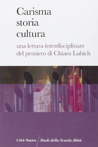 9788831159029: Carisma storia cultura. Una lettura interdisciplinare del pensiero di Chiara Lubich