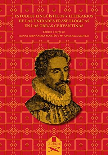 9788831314039: Estudios lingüísticos y literarios de las unidades fraseológicas en las obras cervantinas (Fraseologia e paremiologia)