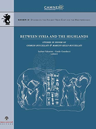 9788831341011: Between Syria and the highlands. Studies in honor of Giorgio Buccellati & Marilyn Kelly-Buccellati