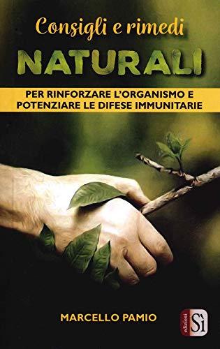 9788831438131: Consigli e rimedi naturali. Per rinforzare l'organismo e potenziare le difese immunitarie