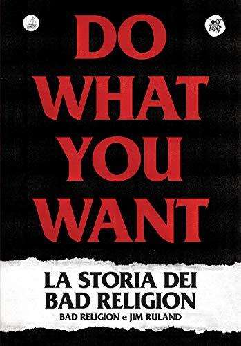 9788831460088: Do what you want. La storia dei Bad Religion