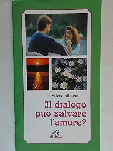Il dialogo può salvare l amore?: Valerio Albisetti