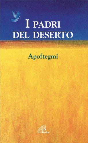 9788831513418: I padri del deserto. Così dissero così vissero