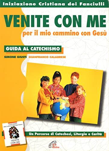 9788831516235: «Venite con me» per il mio cammino con Gesù. Guida al catechismo
