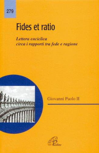 Fides et ratio. Lettera enciclica circa i: Giovanni Paolo II