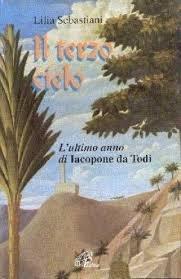 Il terzo cielo: L'ultimo anno di Iacopone da Todi: Lilia Sebastiani
