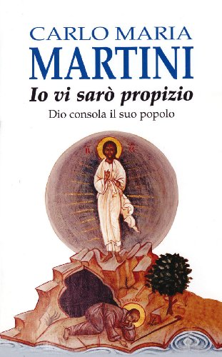 9788831521888: Io vi sarò propizio. Dio consola il suo popolo (Spiritualità del quotidiano)