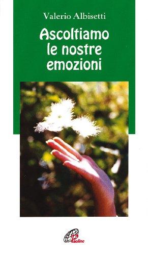 Ascoltiamo le nostre emozioni: Valerio Albisetti