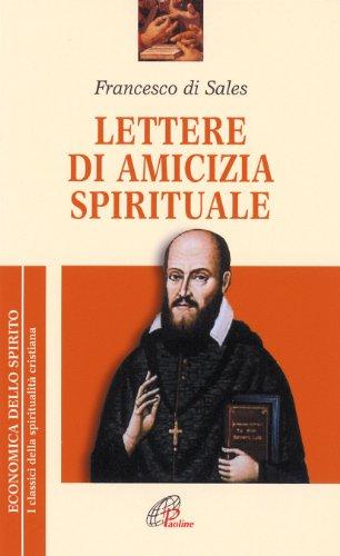 Lettere di amicizia spirituale: Francesco di Sales