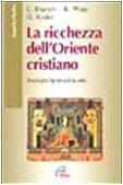 9788831526289: Le ricchezze dell'Oriente cristiano. Teologia, spiritualit�, arte