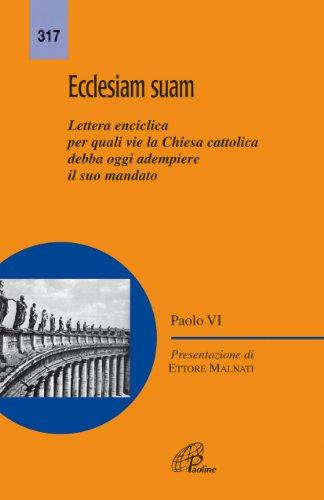 9788831527071: Ecclesiam suam. Lettera enciclica per quali vie la Chiesa cattolica debba oggi adempiere il suo mandato