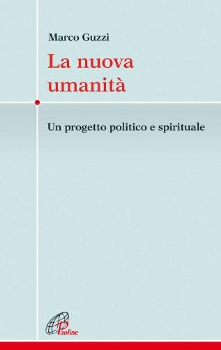 9788831529686: La nuova umanità. Un progetto politico e spirituale