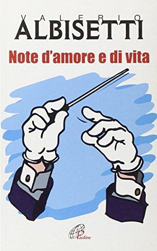 Note d amore e di vita.: Albisetti, Valerio