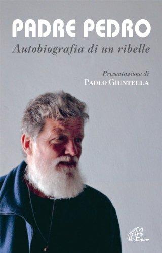 9788831532778: Padre Pedro. Autobiografia di un ribelle (Uomini e donne)