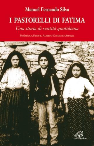 9788831533805: I pastorelli di Fatima. Una storia di santità quotidiana