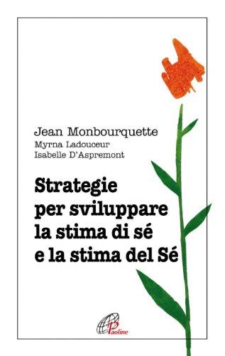 Strategie per sviluppare la stima di sé: Jean Monbourquette; Myrna