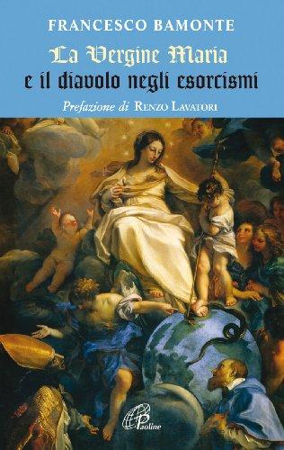 9788831538343: La Vergine Maria e il diavolo negli esorcismi