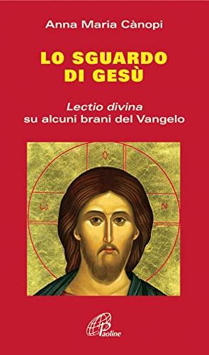 9788831538817: Lo Sguardo di Gesù. Lectio divina su alcuni brani del Vangelo