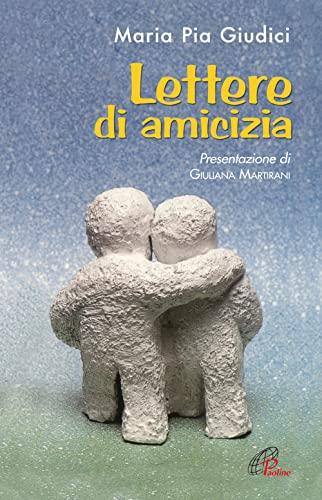 Lettere di amicizia: M. Pia Giudici