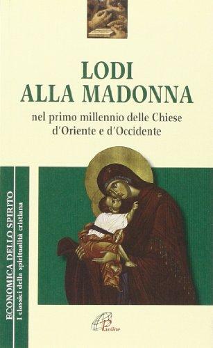 Lodi alla Madonna nel primo millennio della