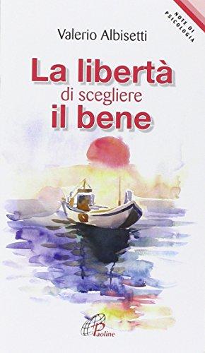 La libertà di scegliere il bene: Valerio Albisetti