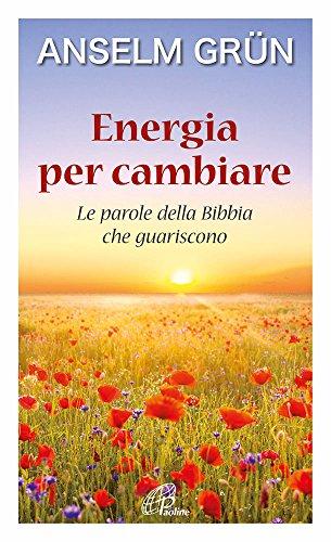 9788831547475: Energia per cambiare. Le parole della Bibbia che guariscono