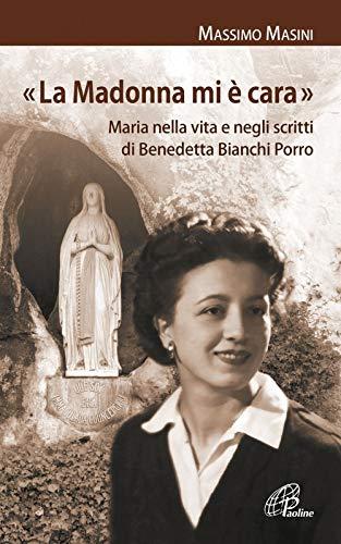9788831553452: «La Madonna mi è cara». Maria nella vita e negli scritti di Benedetta Bianchi Porro