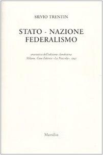 9788831706261: Stato nazione federalismo (rist. anast. Milano, 1945)