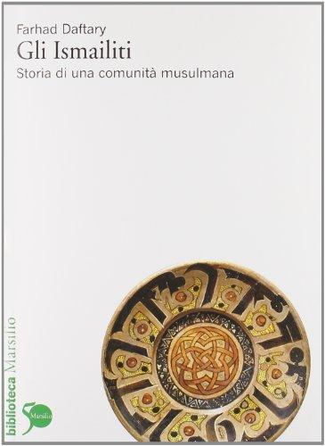 9788831706797: Gli Ismailiti. Storia di una comunità musulmana