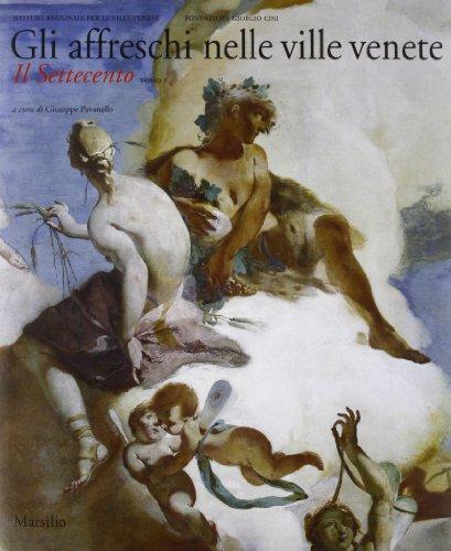 Gli affreschi nelle ville Venete Il settecento: Giusepe Pavanello